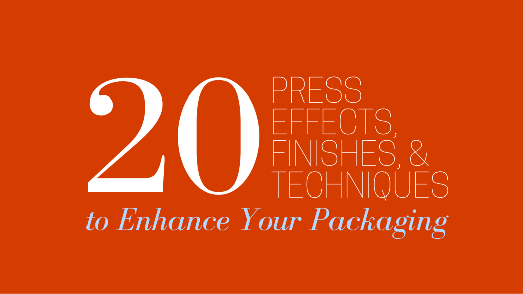 20 Press Effects, Finishes, and Techniques to Enhance Your
