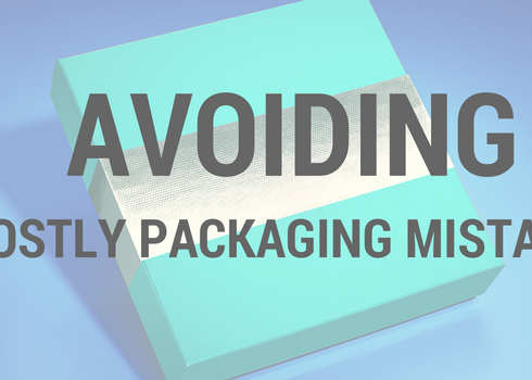 Avoiding Costly Packaging Mistakes
